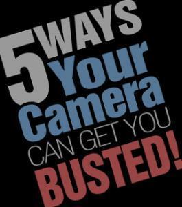 5WaysCameraGetYouBusted